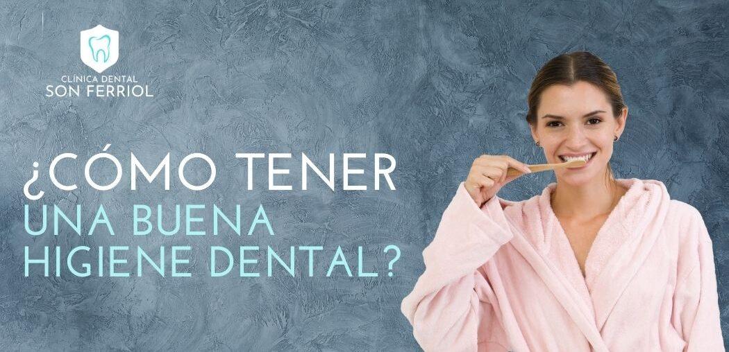 Cómo mantener una buena higiene dental