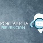 La importancia de la prevención en la odontología